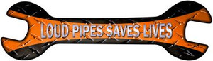 Loud Pipes Saves Lives Wholesale Novelty Metal Wrench Sign