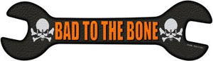 Bad To The Bone Wholesale Novelty Metal Wrench Sign