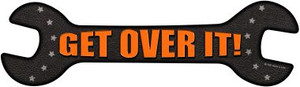 Get Over It Wholesale Novelty Metal Wrench Sign