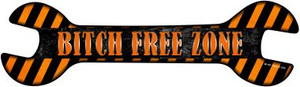 Bitch Free Zone Wholesale Novelty Metal Wrench Sign