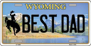 Best Dad Wyoming Background Wholesale Metal Novelty License Plate