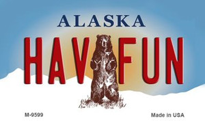 Hav Fun Alaska State Background Wholesale Novelty Metal Magnet