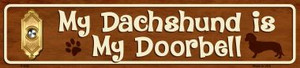 My Dachshund Is My Doorbell Wholesale Novelty Metal Small Street Signs