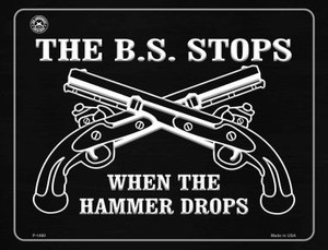 The B.S. Stops When The Hammer Drops Wholesale Metal Novelty Parking Sign