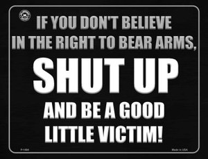 If You Don't Believe In The Right To Bear Arms Wholesale Metal Novelty Parking Sign