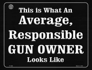 This Is Just What An Average, Responsible Gun Owner Looks Like Wholesale Metal Novelty Parking Sign