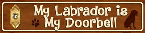 My Labrador Is My Doorbell Small Street Signs Wholesale Novelty Metal