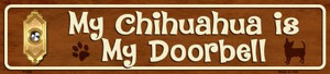My Chihuahua Is My Doorbell Small Street Sign Wholesale Novelty Metal
