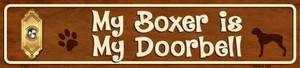 My Boxer Is My Doorbell Small Street Signs Wholesale Novelty Metal