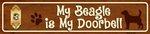 My Beagle Is My Doorbell Small Street Signs Wholesale Novelty Metal