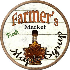 Farmers Market Maple Syrup Novelty Metal Circular Sign Wholesale