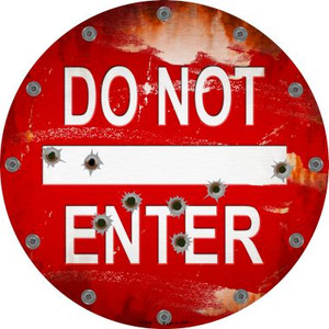 Do Not Enter Rusty with Bullet Holes Novelty Metal Circular Sign Wholesale