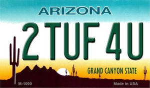 2 Tuf 4U Arizona State License Plate Wholesale Magnet