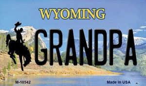 Grandpa Wyoming State License Plate Wholesale Magnet M-10542