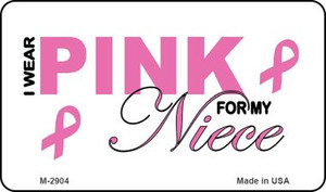 I Wear Pink For My Niece Wholesale Novelty Magnet M-2904
