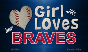 This Girl Loves Her Braves Wholesale Magnet M-8066
