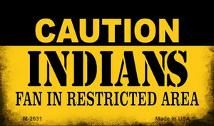 Caution Indians Fan Area Wholesale Magnet M-2631
