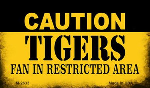 Caution Tigers Fan Area Wholesale Magnet M-2633