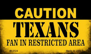 Caution Texans Fan Area Wholesale Magnet M-2524
