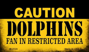 Caution Dolphins Fan Area Wholesale Magnet M-2529