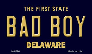 Bad Boy Delaware State License Plate Wholesale Magnet M-6726