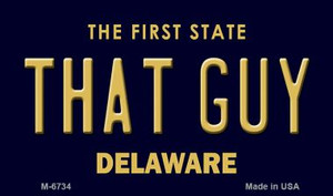 That Guy Delaware State License Plate Wholesale Magnet M-6734