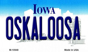 Oskaloosa Iowa State License Plate Novelty Wholesale Magnet M-10948