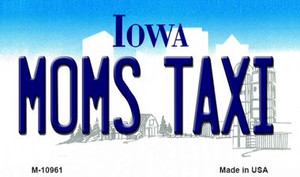 Moms Taxi Iowa State License Plate Novelty Wholesale Magnet M-10961