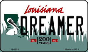 Dreamer Louisiana State License Plate Novelty Wholesale Magnet M-6208