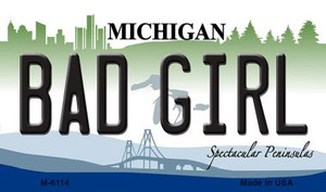 Bad Girl Michigan State License Plate Novelty Wholesale Magnet M-6114