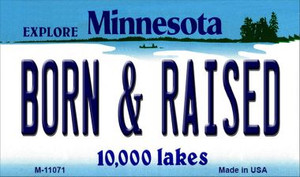 Born and Raised Minnesota State License Plate Novelty Wholesale Magnet M-11071