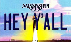 Hey Y'all Mississippi State License Plate Wholesale Magnet M-6567