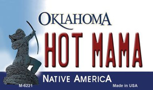 Hot Mama Oklahoma State License Plate Novelty Wholesale Magnet M-6221