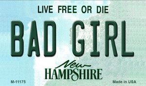 Bad Girl New Hampshire State License Plate Wholesale Magnet M-11175