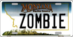 Zombie Montana State Novelty Wholesale License Plate LP-11107
