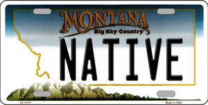 Native Montana State Novelty Wholesale License Plate LP-11117