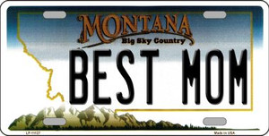 Best Mom Montana State Novelty Wholesale License Plate LP-11127
