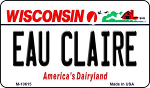 Eau Claire Wisconsin State License Plate Novelty Wholesale Magnet M-10615