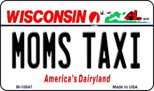 Moms Taxi Wisconsin State License Plate Novelty Wholesale Magnet M-10647