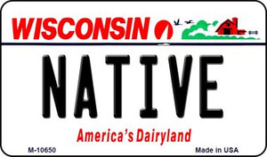 Native Wisconsin State License Plate Novelty Wholesale Magnet M-10650
