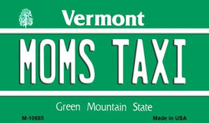 Moms Taxi Vermont State License Plate Novelty Wholesale Magnet M-10685