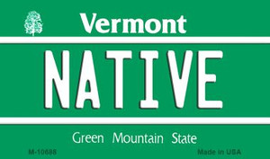 Native Vermont State License Plate Novelty Wholesale Magnet M-10688