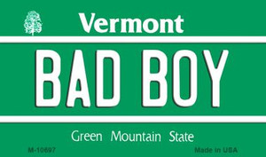 Bad Boy Vermont State License Plate Novelty Wholesale Magnet M-10697