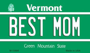 Best Mom Vermont State License Plate Novelty Wholesale Magnet M-10698