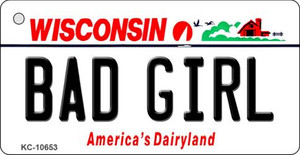 Bad Girl Wisconsin License Plate Novelty Wholesale Key Chain