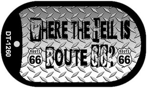 Where The Hell is Route 66 Novelty Wholesale Dog Tag Necklace DT-1260