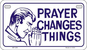 Prayers Change Things Novelty Wholesale Motorcycle License Plate MP-259