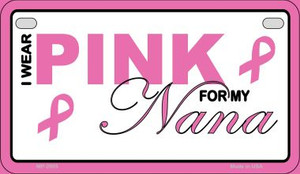 I Wear Pink For My Nana Novelty Wholesale Motorcycle License Plate MP-2905