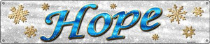 Hope With Snowflakes Wholesale Novelty Metal Street Sign ST-652