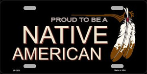 Proud To Be A Native American Wholesale Metal Novelty License Plate LP-3828
